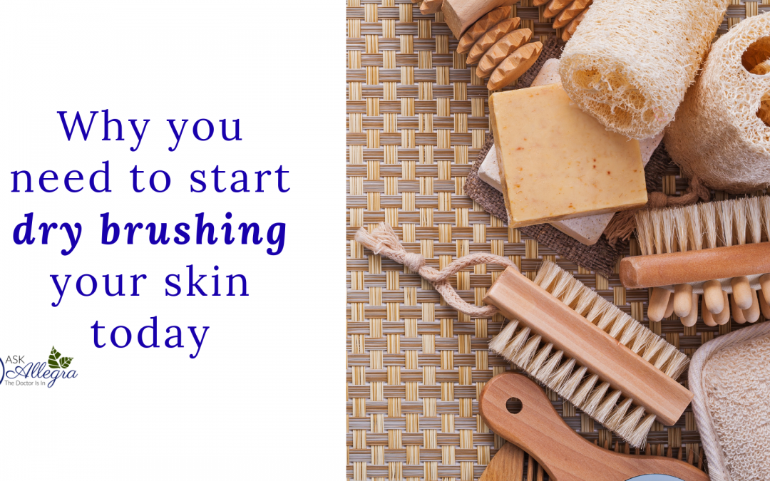 Why You Need to Start Dry Skin Brushing Today